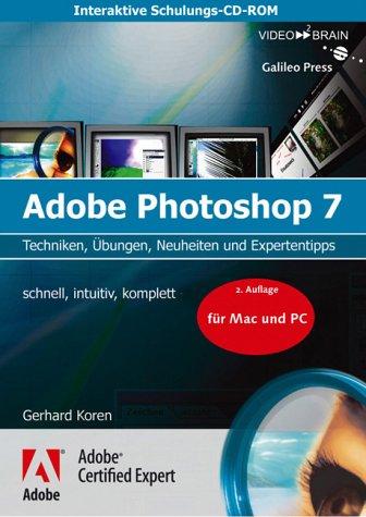 Adobe Photoshop 7 Grundlagen - Schulungs-CD für Mac und Windows  - Grundlagen, Techniken, Neuheiten und Tipps
