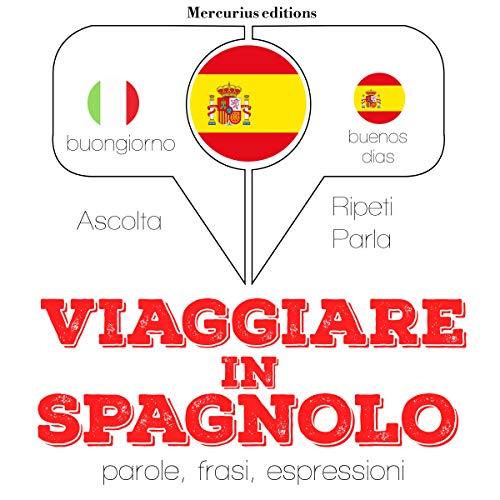 Viaggiare in Spagnolo audiobook cover art