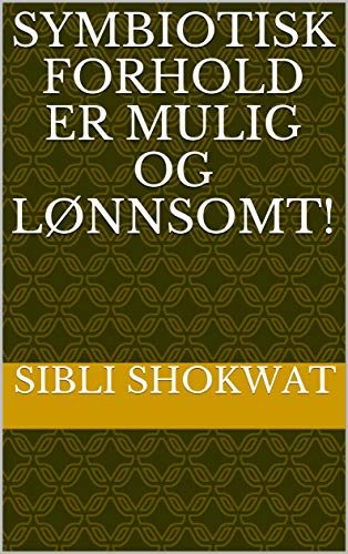 Symbiotisk forhold er mulig og lønnsomt! (Norwegian Edition)