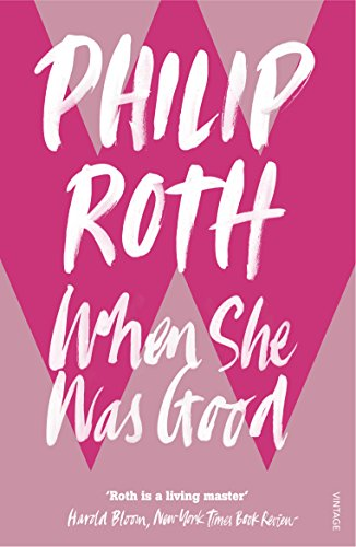 When She Was Good [Lingua inglese]: Philip Roth