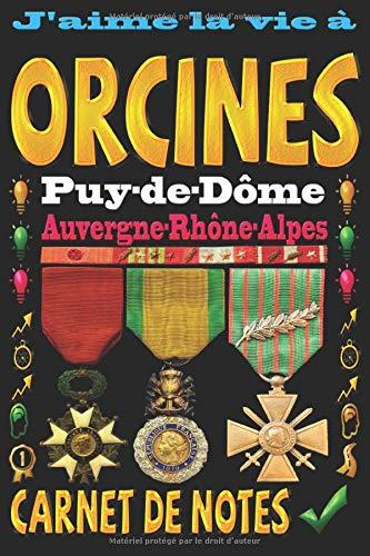 J'aime la vie à Orcines Puy-de-Dôme Auvergne-Rhône-Alpes: Carnet de notes | 120 pages - papier blanc ligné | 9x6 inches | Idéal pour Notebook | Journal | Todos | Diary |