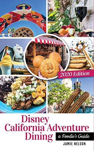 Disney California Adventure Dining 2020: A Foodie's Guide