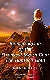 Reincarnation of the Strongest Sword God: Book 2 - The Hunter's Gold