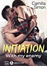 Initiation with my enemy par Camilla  Simon