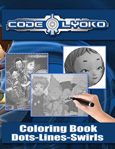 Code Lyoko Dots Lines Swirls Coloring Book: Code Lyoko Exclusive Adult Diagonal Line, Swirls Activity Books For Women And Men