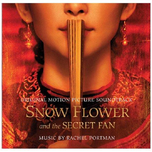 Snow Flower and the Secret Fan By Rachel Portman (Artist, Composer) (2011-07-11)