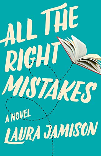 All the Right Mistakes: A Novel