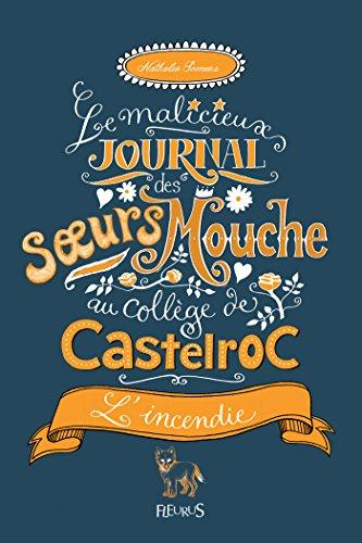 L'incendie (Le malicieux journal des sœurs Mouche au collège de Castelroc t. 4) (French Edition)