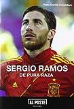 Sergio Ramos: De pura raza (Al Poste)