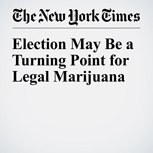 Election May Be a Turning Point for Legal Marijuana audiobook cover art