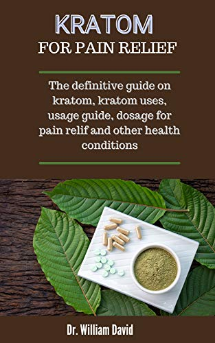 Kratom For Pain Relief: The Complete...