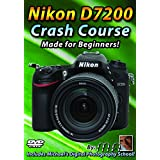 Nikon D7200 Crash Course Training Tutorial DVD | Made for Beginners!