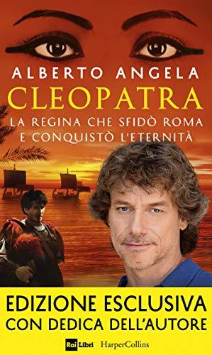Cleopatra: La regina che sfidò Roma e conquistò l'eternità (Italian Edition)