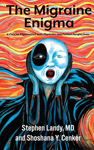 Compare Textbook Prices for The Migraine Enigma: A Concise Explanation with Physician and Patient Perspectives  ISBN 9798620893843 by Landy MD, Stephen,Cenker, Shoshana Y