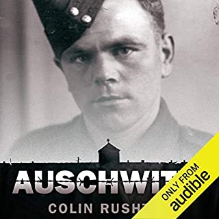 Auschwitz     A British POW's Eyewitness Account              By:                                                                                                                                 Colin Rushton                               Narrated by:                                                                                                                                 Joe Jameson                      Length: 6 hrs and 56 mins     49 ratings     Overall 4.2