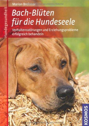 Brehmer, Marion:<br />Bach-Blüten für die Hundeseele