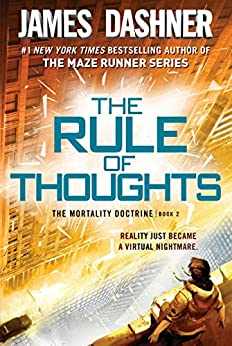 The Rule of Thoughts (The Mortality Doctrine, Book Two) by [James Dashner]