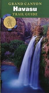 Grand Canyon Trail Guide: Havasu (Grand Canyon Trail Guide Series)