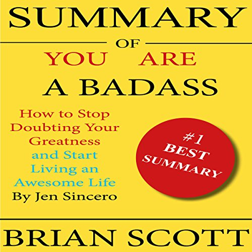 Summary of You Are a Badass: How to Stop Doubting Your Greatness and Start Living an Awesome Life audiobook cover art