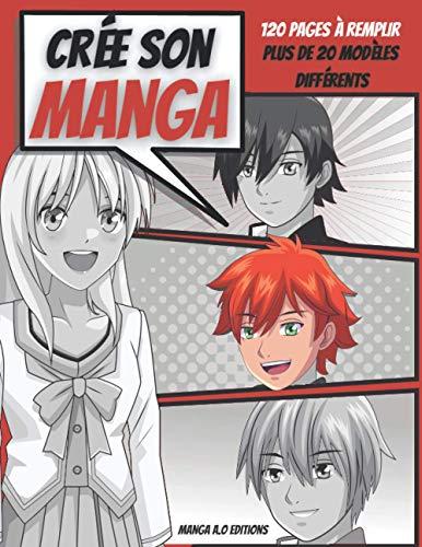 Créer Son Manga: 100% Personnalisable, 120 Pages de créations pour Ados, enfants. Carnet de Création de Manga et BD   Livre pour la création de bande dessinée   idée cadeau pour enfant ados