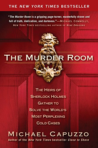 Download The Murder Room: The Heirs of Sherlock Holmes Gather to Solve the World's Most Perplexing Cold Ca ses 1592406351