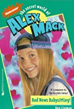 Bad News Babysitting (Secret World of Alex Mack 3)