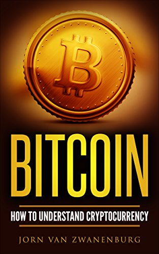 Bitcoin: How to understand Cryptocurrency (blockchains, wallets, (English Edition)