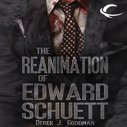 The Reanimation of Edward Schuett  By  cover art