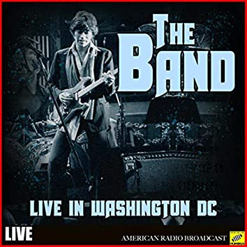 The Band - Live in Washington DC (Live)