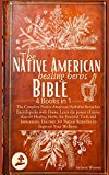 The Native American Healing Herbs Bible: 4 Books in 1: The Complete Herbalist Encyclopedia with Draws.Learn the power of 60+ Healing Herbs and Essential Tools.Discover 30+ Remedies to Boost Wellness.