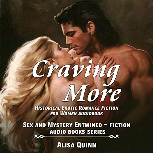 Craving More - Historical Erotic Romance Fiction for Women audiobook cover art