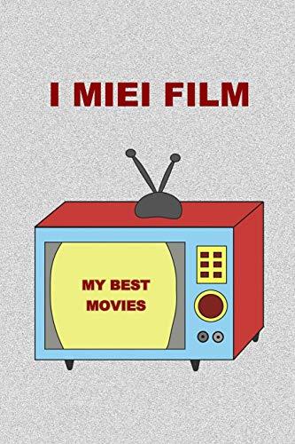 I Miei Film: My Best Movies. Idea regalo per amanti del cinema, studenti di cinema o appassionati di serie tv.