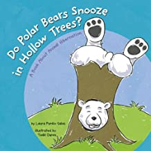 Do Polar Bears Snooze in Hollow Trees?: A Book About Animal Hibernation (Animals All Around)