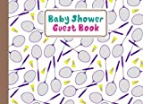 Baby Shower Guest Book: Premium Badminton Cover Baby Shower Guest Book, Includes Gift Tracker Log and Memory Picture Section, 150 Pages, Size 8.25' x 6' By Patricia Fenlon