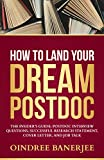 How to Land Your Dream Postdoc: The Insider's Guide: Postdoc Interview Questions, Successful Research Statement, Cover Letter, and Job Talk (Black And White Paperback)