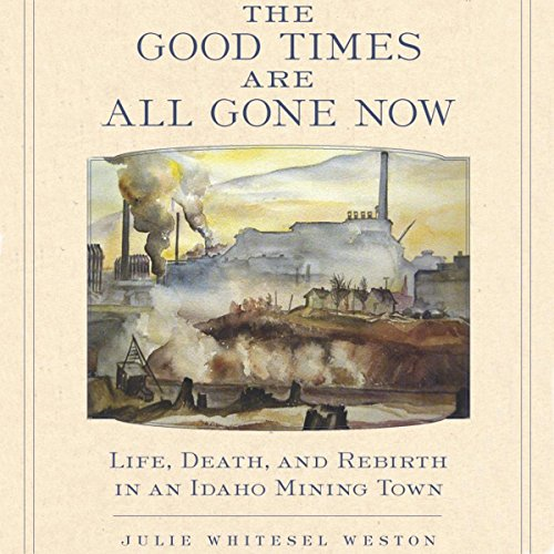 The Good Times Are All Gone Now audiobook cover art