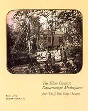 The Silver Canvas: Daguerreotype Masterpieces