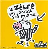 Le zèbre qui gardait son pyjama (Les zigotos)