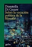 Sobre La vocación Política De La Filosofía: 302692 (CLA-DE-MA / Filosofía)