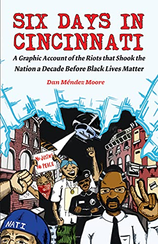 Six Days in Cincinnati: A Graphic Account of the Riots That Shook the Nation a Decade Before Black Lives Matter (Comics Journalism) (English Edition)