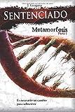 Sentenciado: Metamorfosis, Parte I: Volume 2