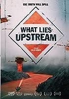 What Lies Upstream [DVD]