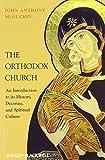 Mcguckin, J: Orthodox Church: An Introduction to Its History, Doctrine, and Spiritual Culture - John Anthony McGuckin