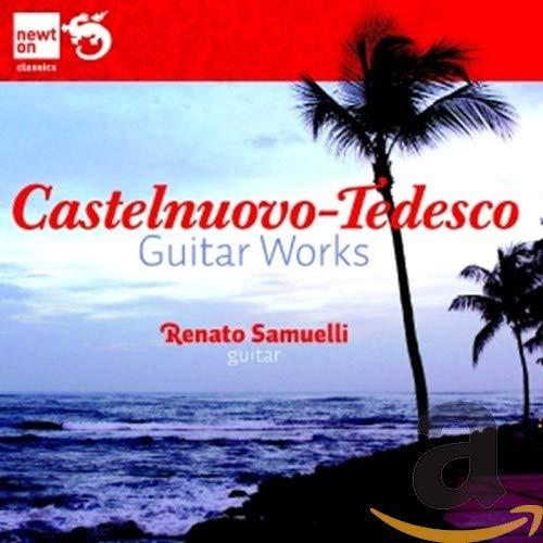 CASTELNUOVO-TEDESCO: Guitar Woks