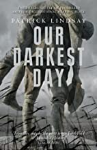 Our Darkest Day: The Tragic Battle of Fromelles