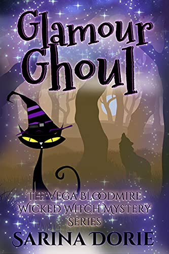 Glamour Ghoul: A Lady of the Lake School for Girls Cozy Mystery (The Vega Bloodmire Wicked Witch Mystery Series Book 11) by [Sarina Dorie]