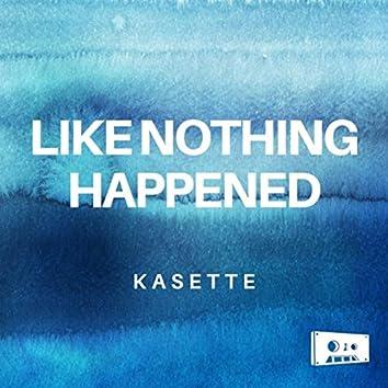 Like Nothing Happened