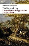 La Leyenda De Sleepy Hollow y otros Relatos: 24 (Clásicos de la literatura)