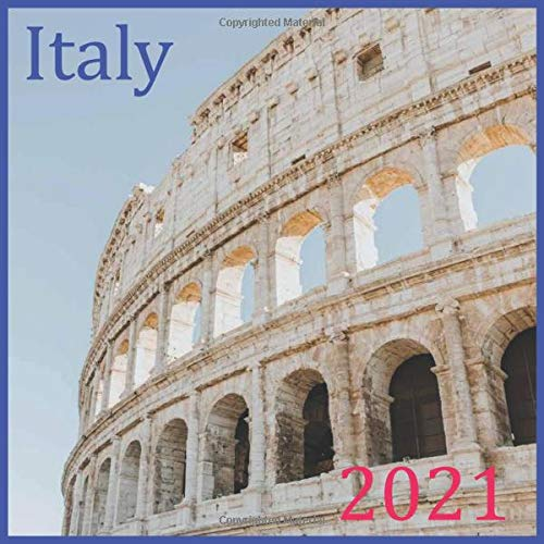 2021: Italy :2021 Wall & Office Calendar, 12 Month Calendar