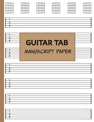 Guitar Tab Manuscript Paper: Gifts For Guitar Players – A Blank Guitar Tablature Manuscript Paper Notebook For Guitarists, Students, Teachers, And ... (Guitar Tab Manuscript Paper Notebook)